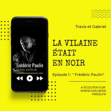 Podcast policier : La Vilaine était en NOIR avec Frédéric Paulin