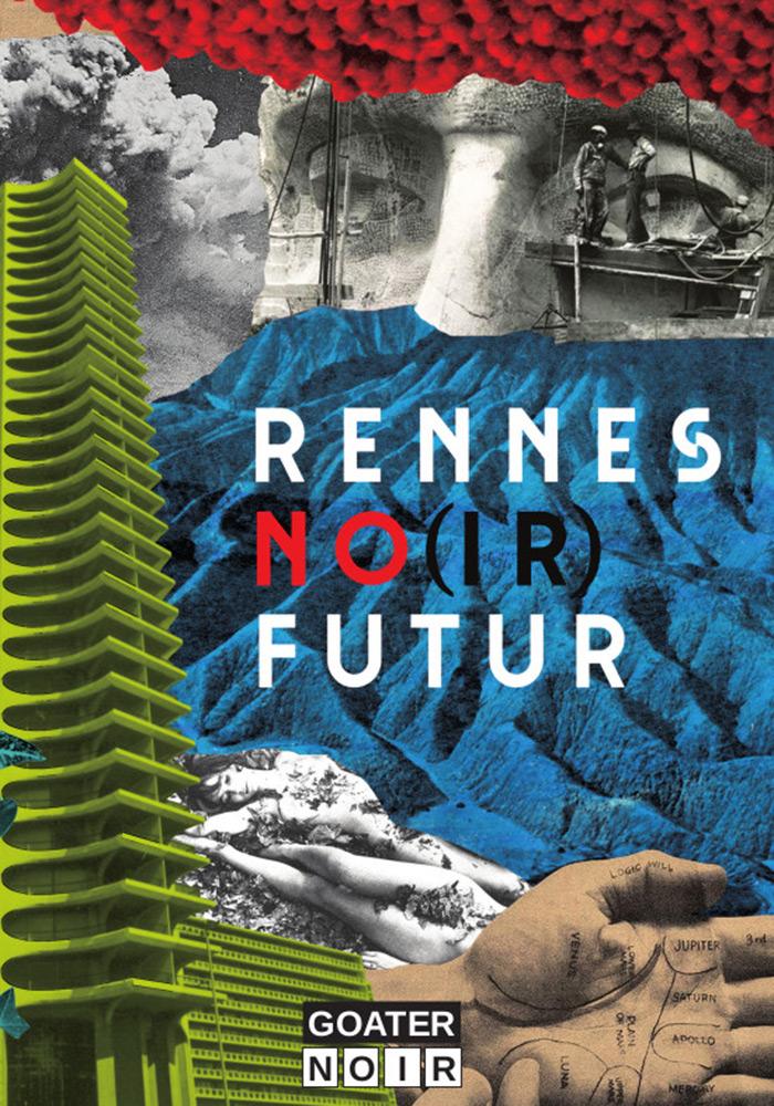 Rennes no(ir) futur des éditions Goater