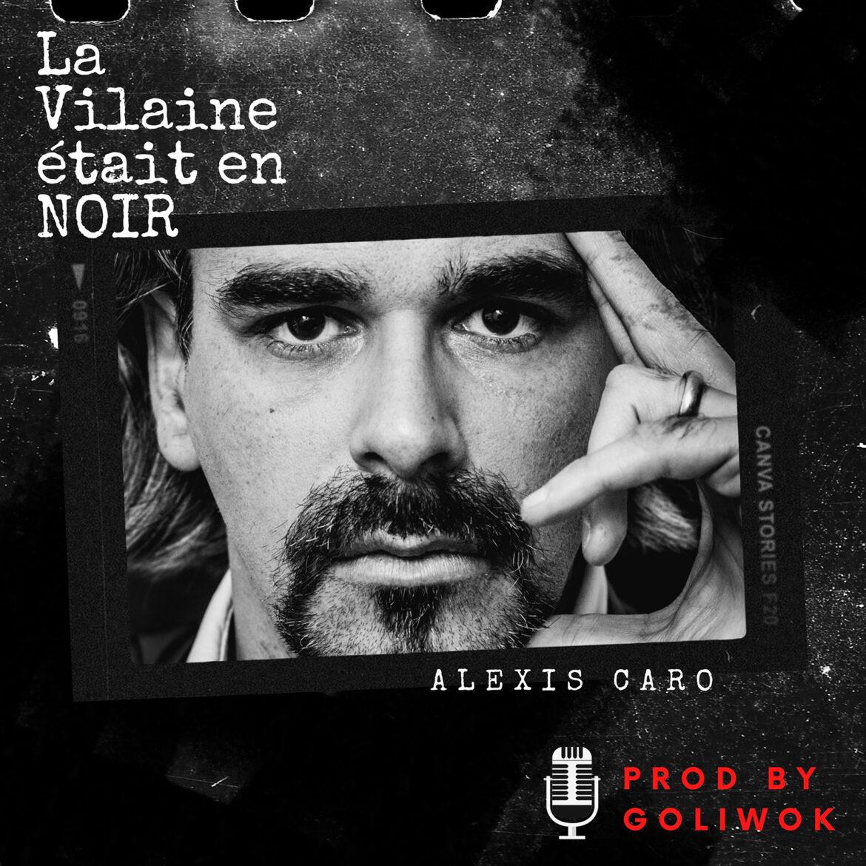 La Vilaine était en NOIR - Alexis Caro